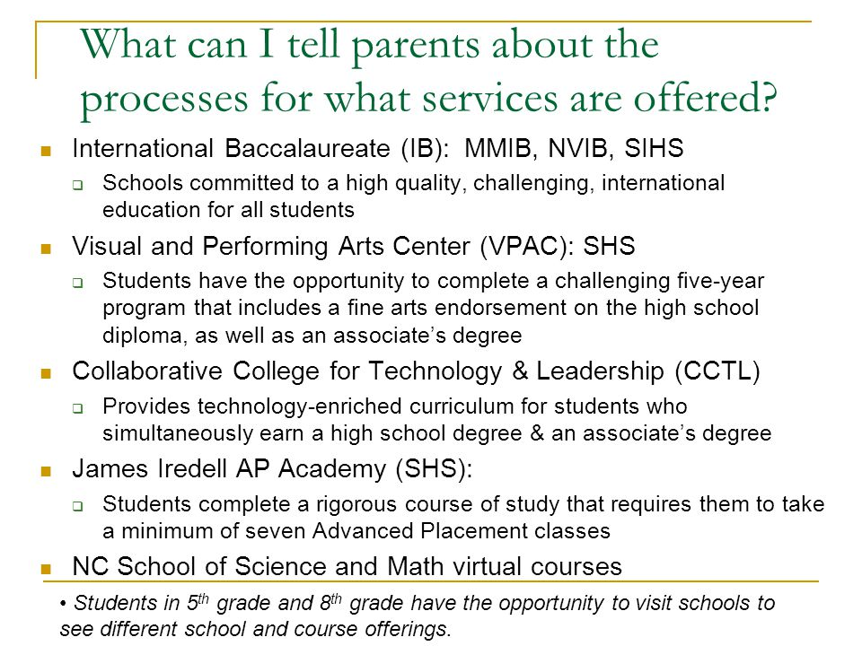 What can I tell parents about the processes for what services are offered? International Baccalaureate (IB): MMIB, NVIB, SIHS  Schools committed to a