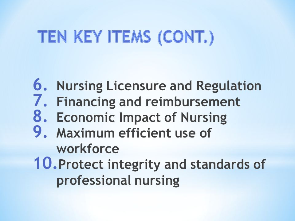 6. Nursing Licensure and Regulation 7. Financing and reimbursement 8.