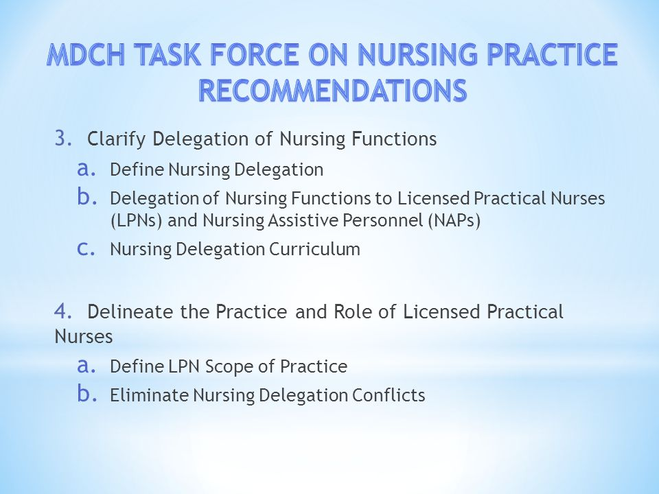 3. Clarify Delegation of Nursing Functions a. Define Nursing Delegation b.