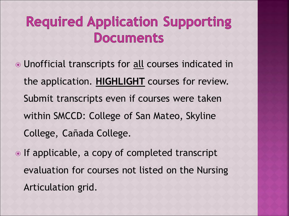  Unofficial transcripts for all courses indicated in the application.