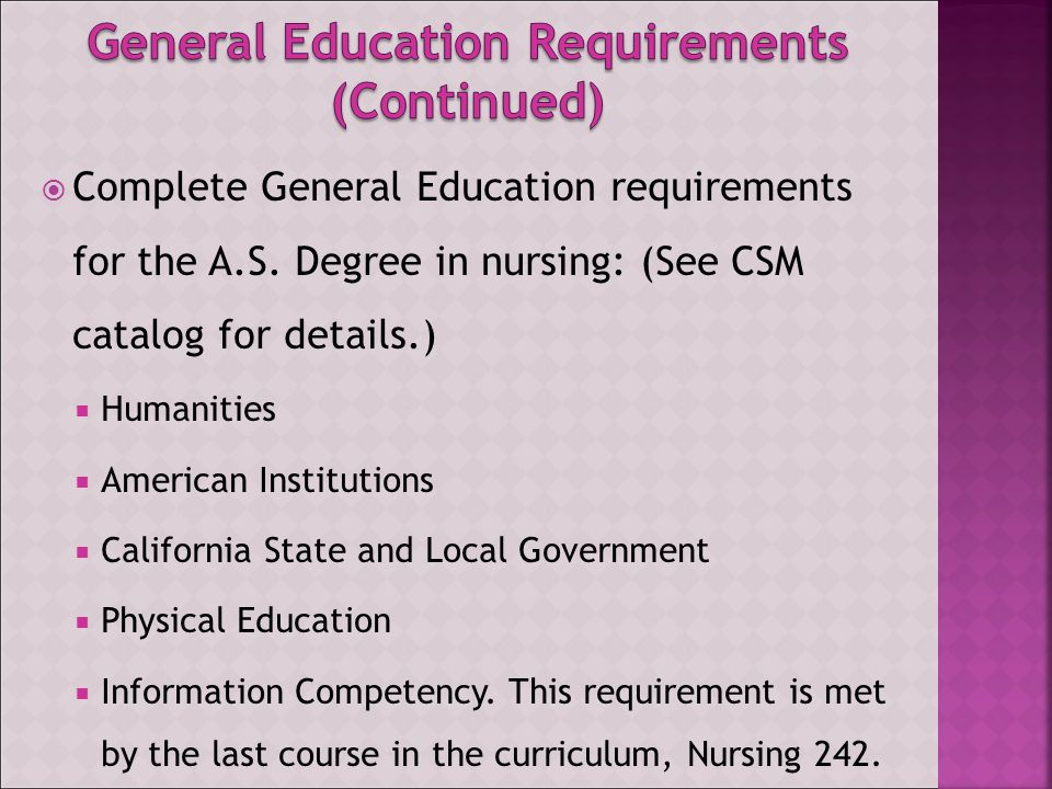  Complete General Education requirements for the A.S.