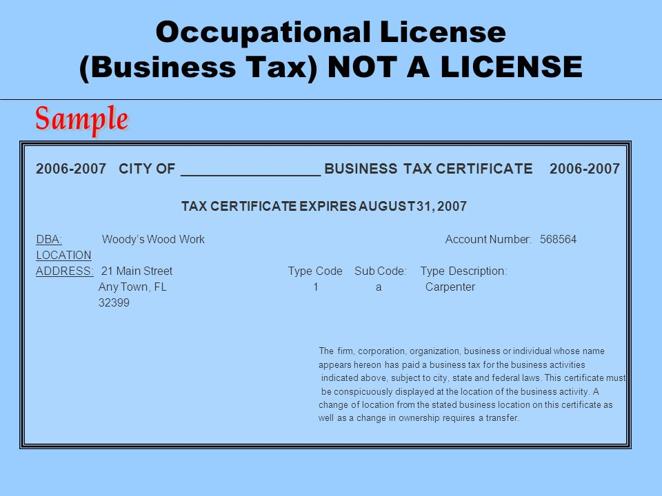 Occupational License (Business Tax) NOT A LICENSE 2006-2007 CITY OF _________________ BUSINESS TAX CERTIFICATE 2006-2007 TAX CERTIFICATE EXPIRES AUGUS