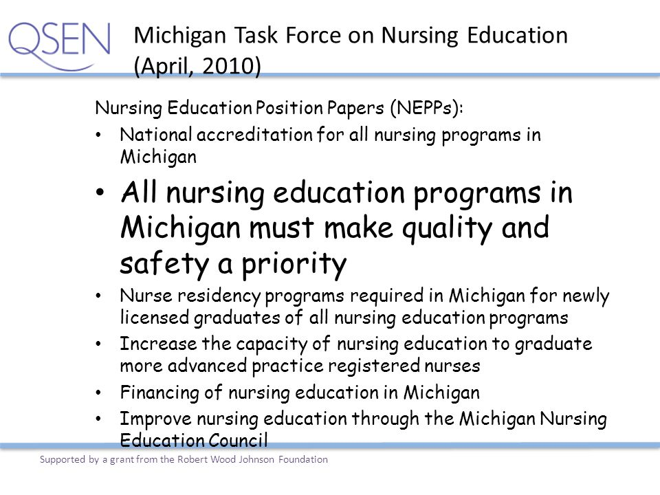 Nursing Education Position Papers (NEPPs): National accreditation for all nursing programs in Michigan All nursing education programs in Michigan must