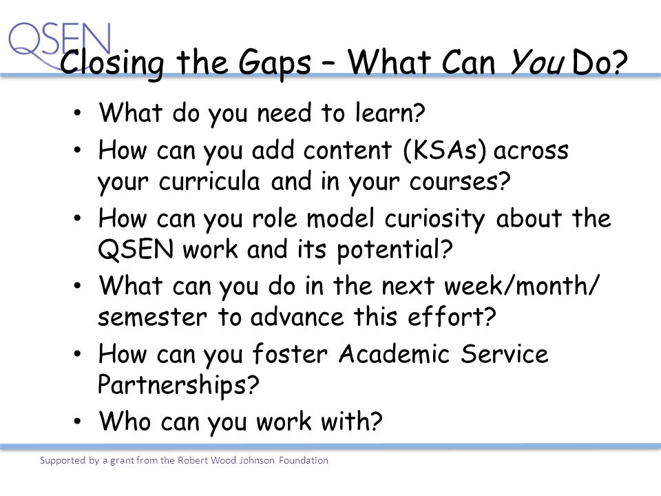 Closing the Gaps – What Can You Do? What do you need to learn? How can you add content (KSAs) across your curricula and in your courses? How can you r