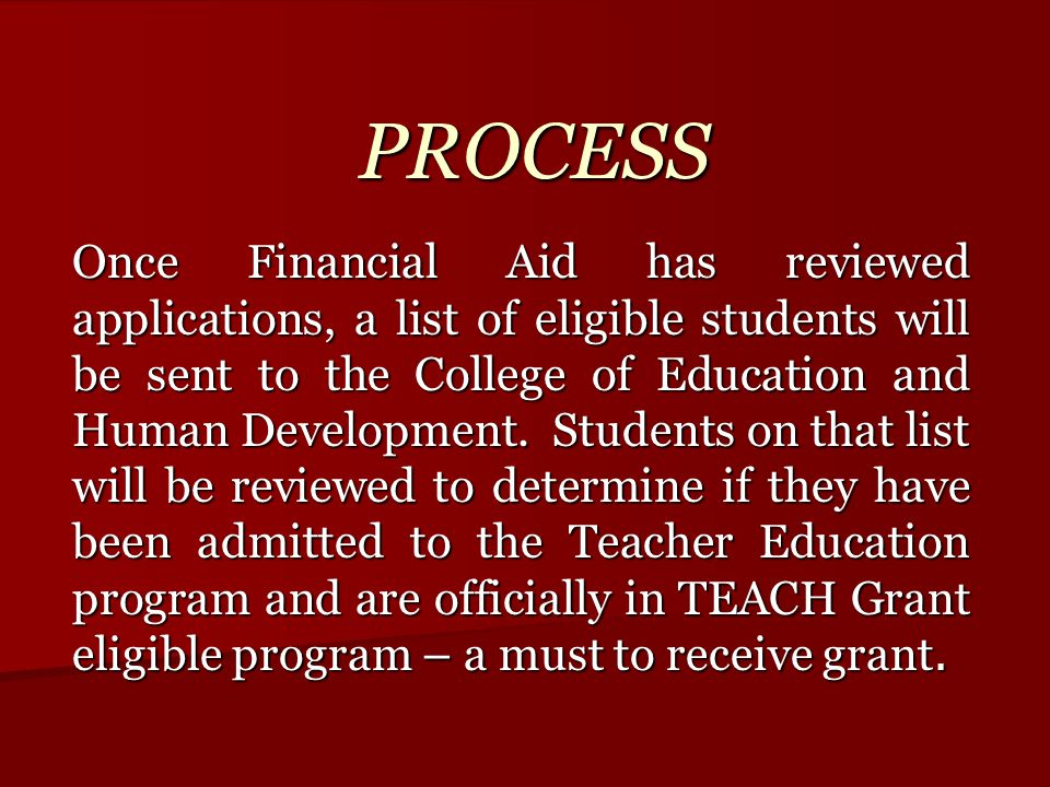 Once Financial Aid has reviewed applications, a list of eligible students will be sent to the College of Education and Human Development.
