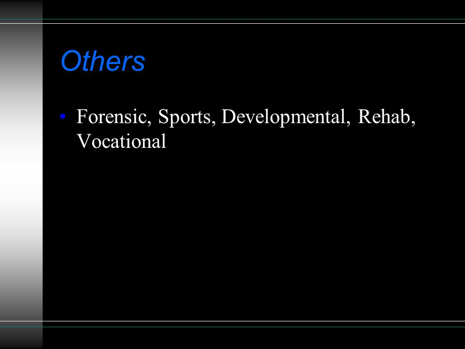 Others Forensic, Sports, Developmental, Rehab, Vocational