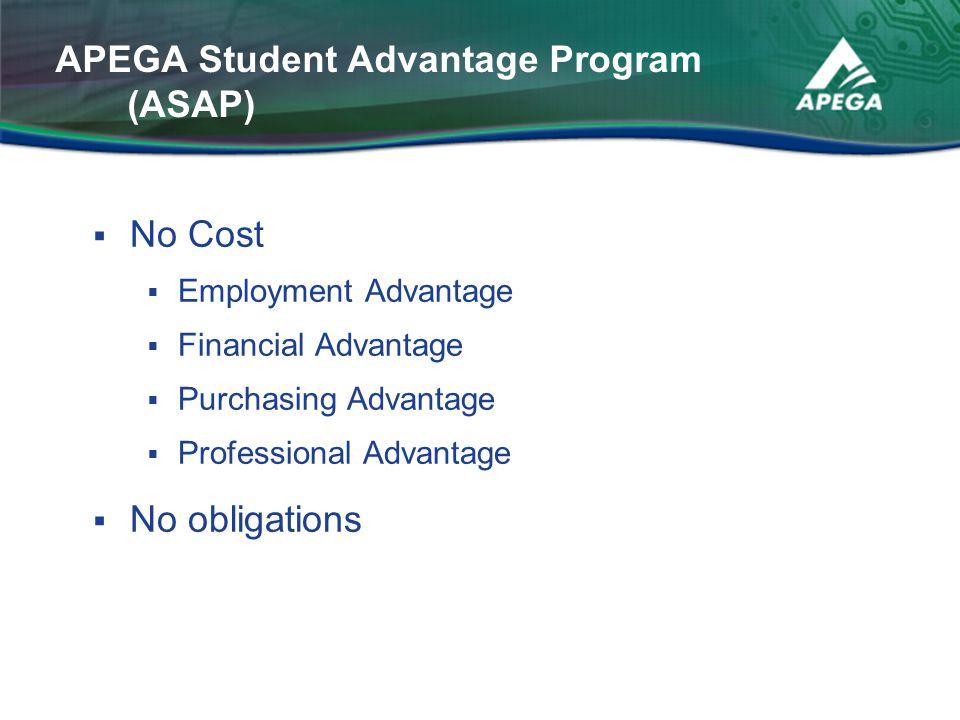  No Cost  Employment Advantage  Financial Advantage  Purchasing Advantage  Professional Advantage  No obligations APEGA Student Advantage Progra