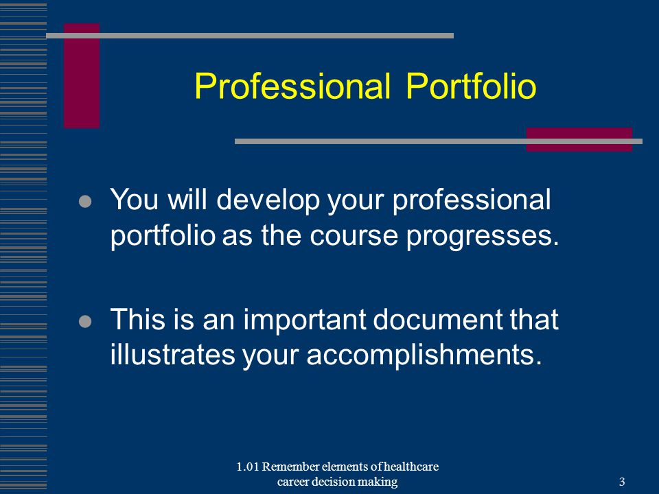 Professional Portfolio You will develop your professional portfolio as the course progresses.