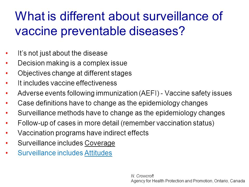 What is different about surveillance of vaccine preventable diseases.