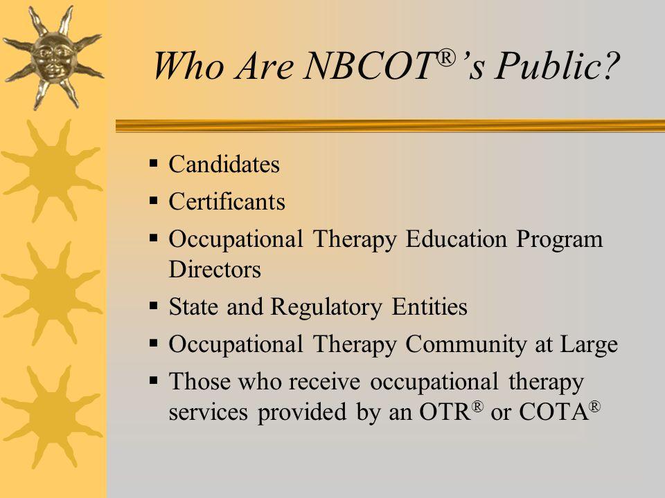 How Does NBCOT ® Serve the Public Interest.
