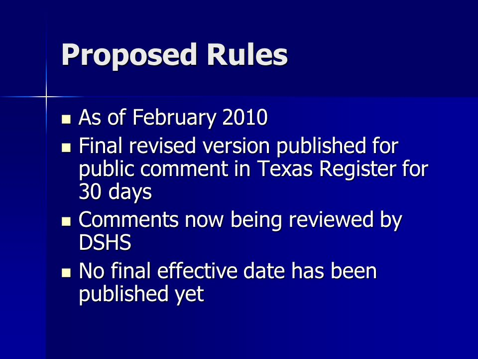 Proposed Rules As of February 2010 As of February 2010 Final revised version published for public comment in Texas Register for 30 days Final revised