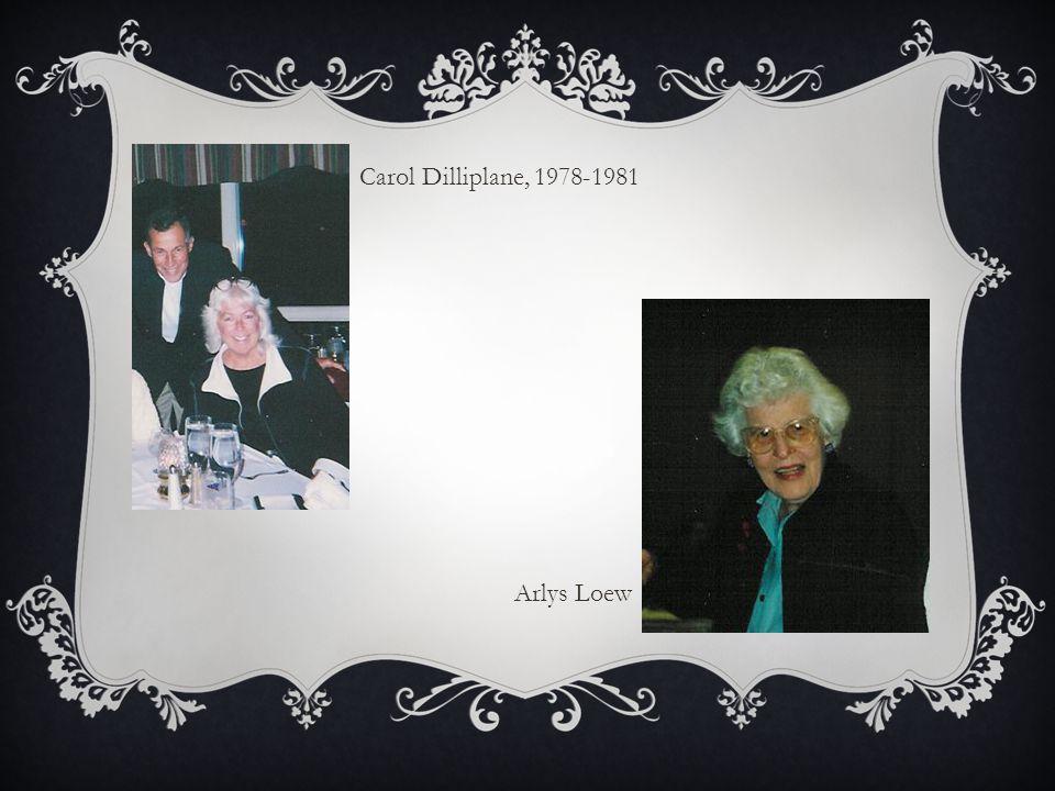Carol Dilliplane, 1978-1981 Arlys Loew