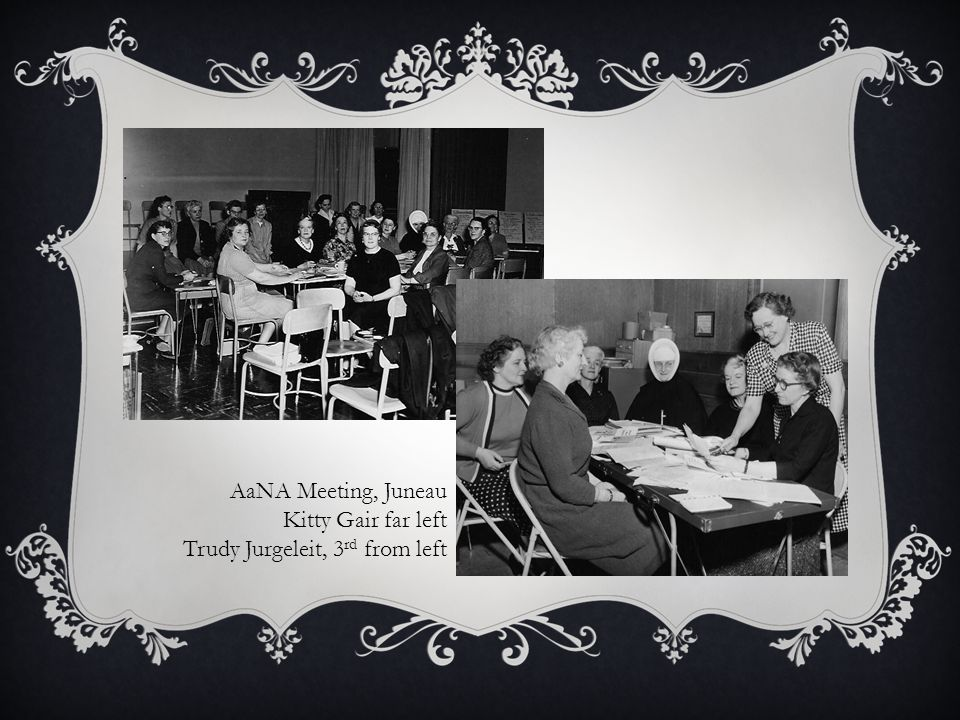 AaNA Meeting, Juneau Kitty Gair far left Trudy Jurgeleit, 3 rd from left