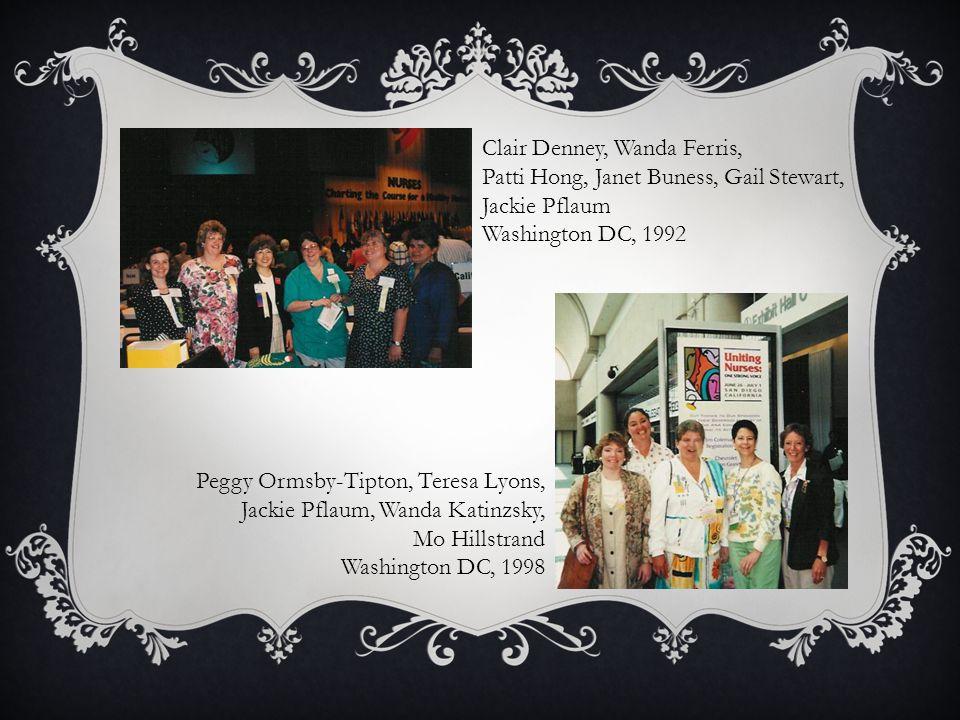Peggy Ormsby-Tipton, Teresa Lyons, Jackie Pflaum, Wanda Katinzsky, Mo Hillstrand Washington DC, 1998 Clair Denney, Wanda Ferris, Patti Hong, Janet Buness, Gail Stewart, Jackie Pflaum Washington DC, 1992