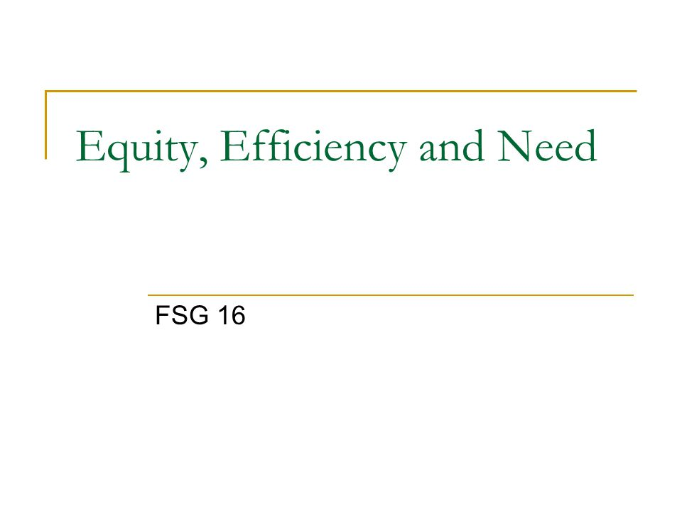 Equity, Efficiency and Need FSG 16