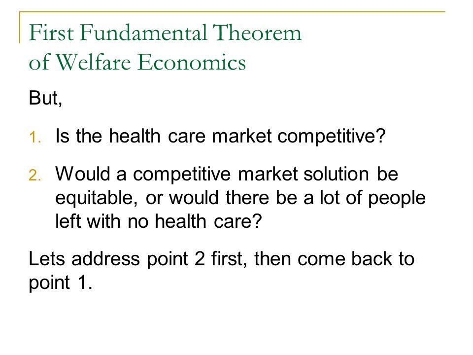 First Fundamental Theorem of Welfare Economics But, 1.