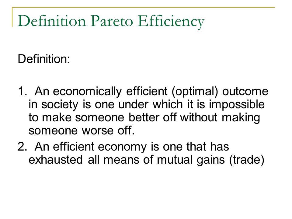 Definition Pareto Efficiency Definition: 1.