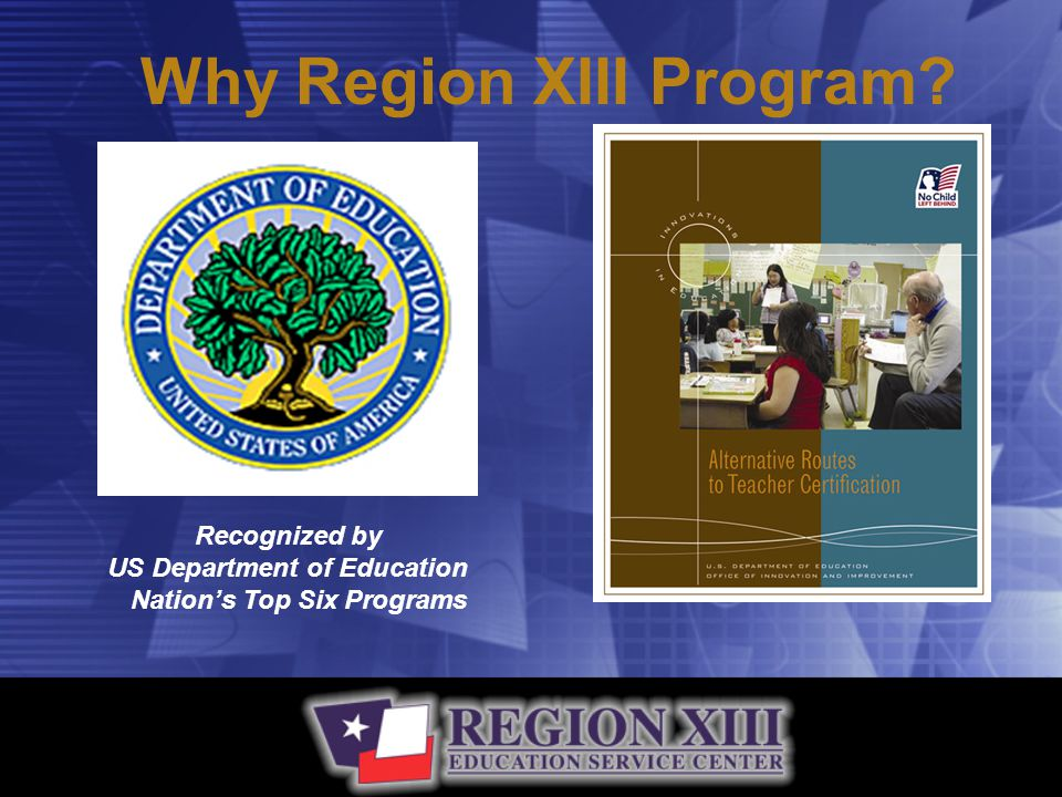 Why Region XIII Program Recognized by US Department of Education Nation's Top Six Programs