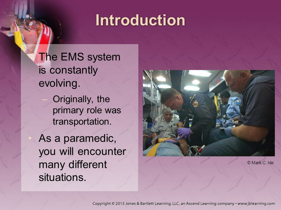 Medical Direction Roles of the medical director (cont'd): –Provide input for patient care –Interface between EMS and other agencies –Advocate for EMS –Serve as medical conscience