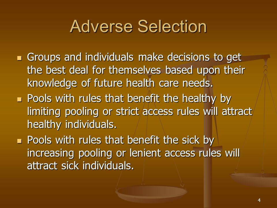 5 Adverse Selection Death Spiral Pool Becomes Less Healthy on Average PremiumsRise Healthy Risks Opt Out