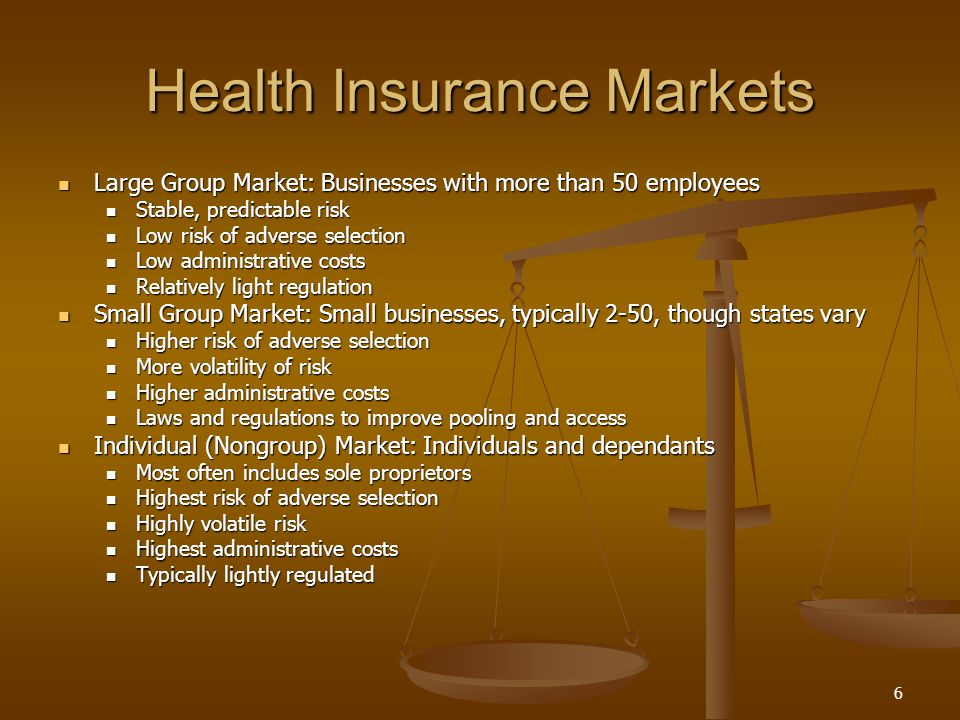7 Rate Regulation Large Group Market Large Group Market Competition among carriers self-regulates rates.