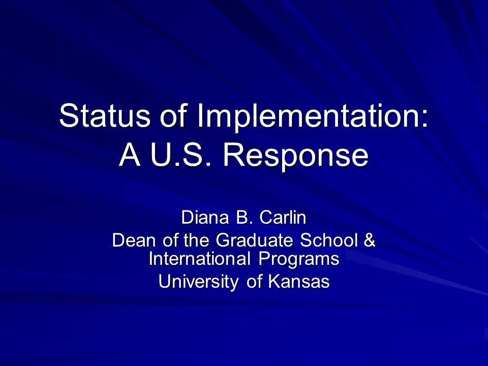 Status of Implementation: A U.S. Response Diana B.