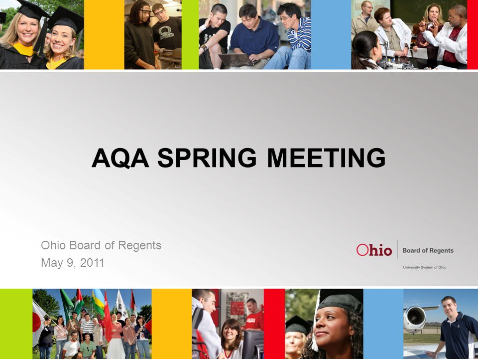 AQA SPRING MEETING Ohio Board of Regents May 9, 2011