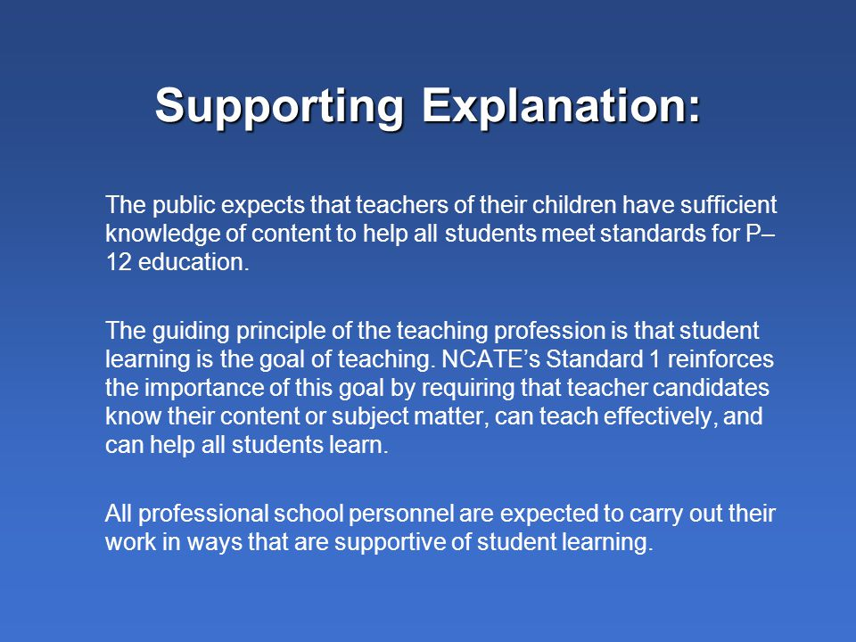 Supporting Explanation: The public expects that teachers of their children have sufficient knowledge of content to help all students meet standards fo