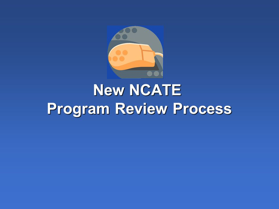 New NCATE Program Review Process