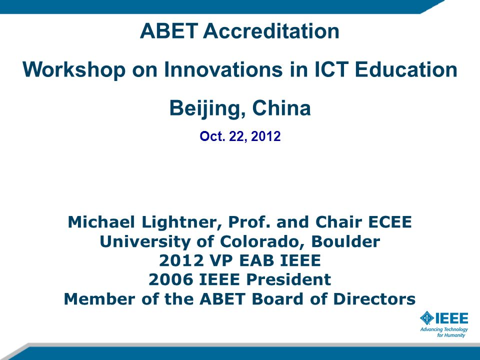 ABET Accreditation Workshop on Innovations in ICT Education Beijing, China Oct.
