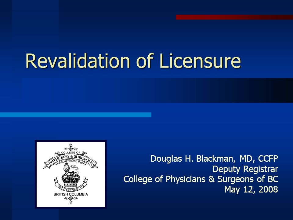 Revalidation of Licensure Douglas H.