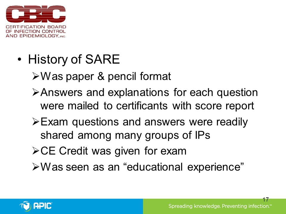 History of SARE  Was paper & pencil format  Answers and explanations for each question were mailed to certificants with score report  Exam question
