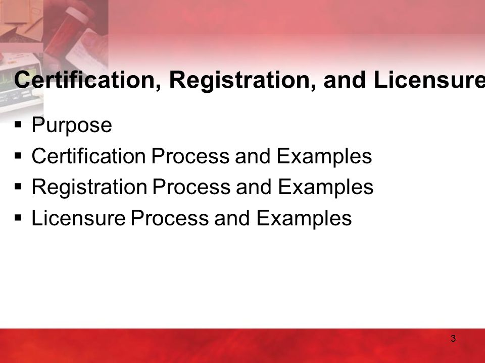4 Certification, Registration, and Licensure  Purpose –Ensure the skill & competency of health care personnel –Protect the consumer/patient –Need to graduate from an accredited program first  Certification –Person has fulfilled requirements of education –Meets standards established by prof.