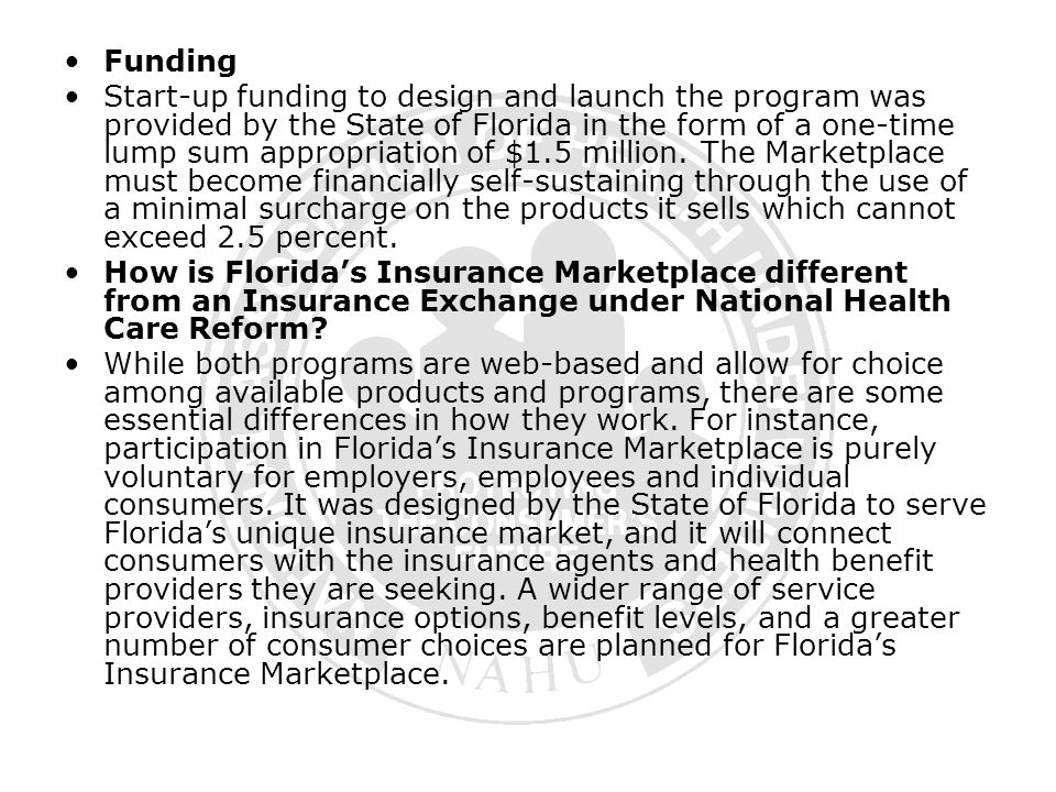 Funding Start-up funding to design and launch the program was provided by the State of Florida in the form of a one-time lump sum appropriation of $1.5 million.