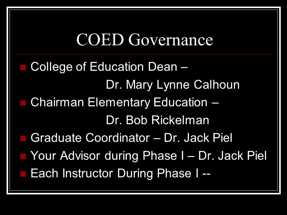 COED Governance College of Education Dean – Dr.