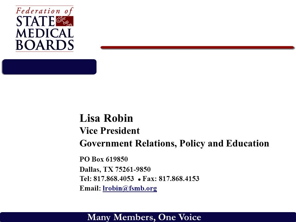 Many Members, One Voice Lisa Robin Vice President Government Relations, Policy and Education PO Box 619850 Dallas, TX 75261-9850 Tel: 817.868.4053 Fax