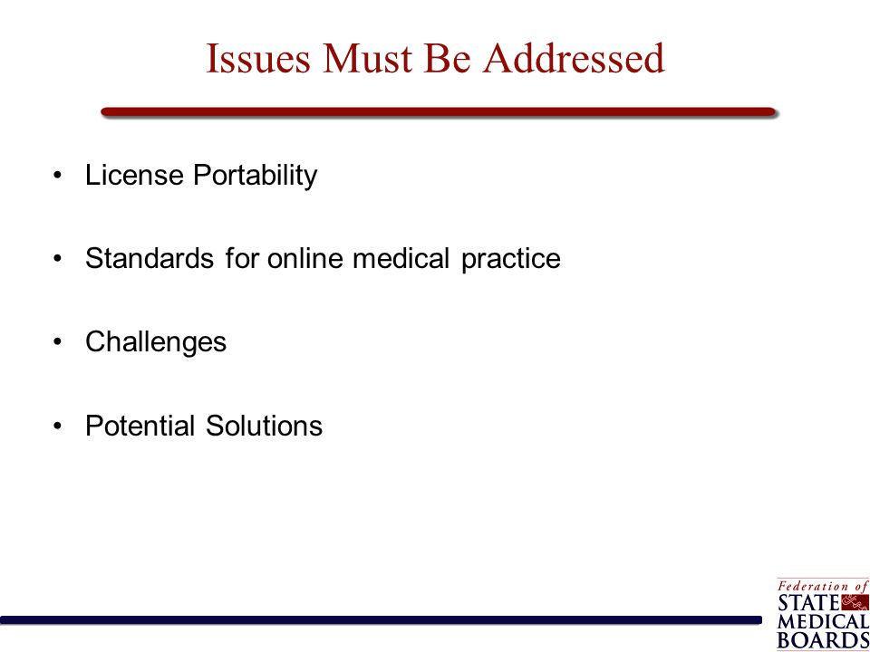 Issues Must Be Addressed License Portability Standards for online medical practice Challenges Potential Solutions