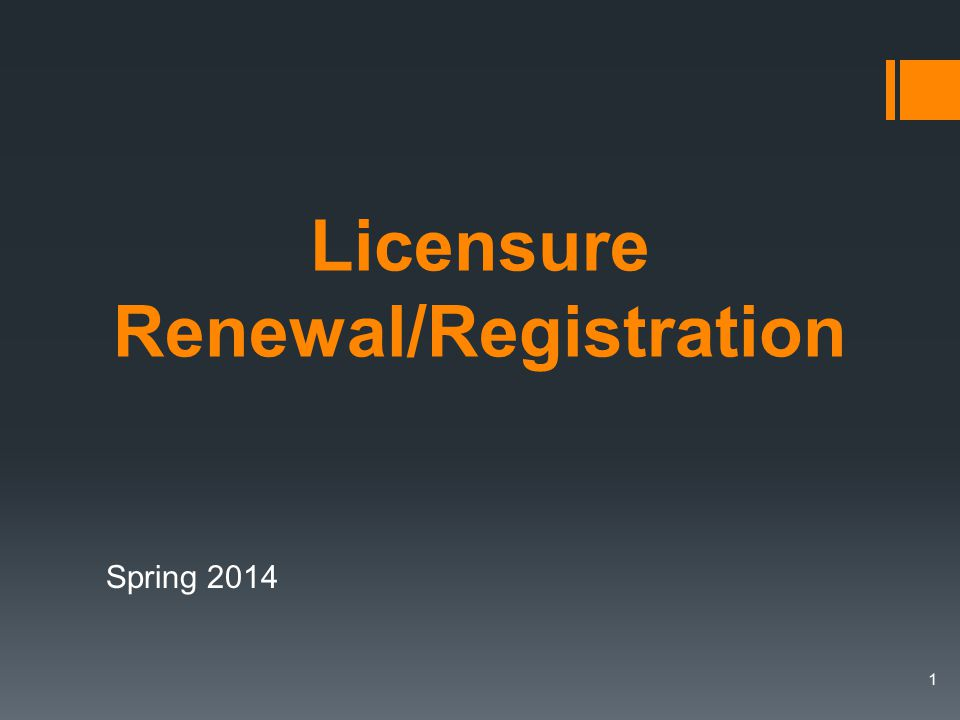 Licensure Renewal/Registration Spring 2014