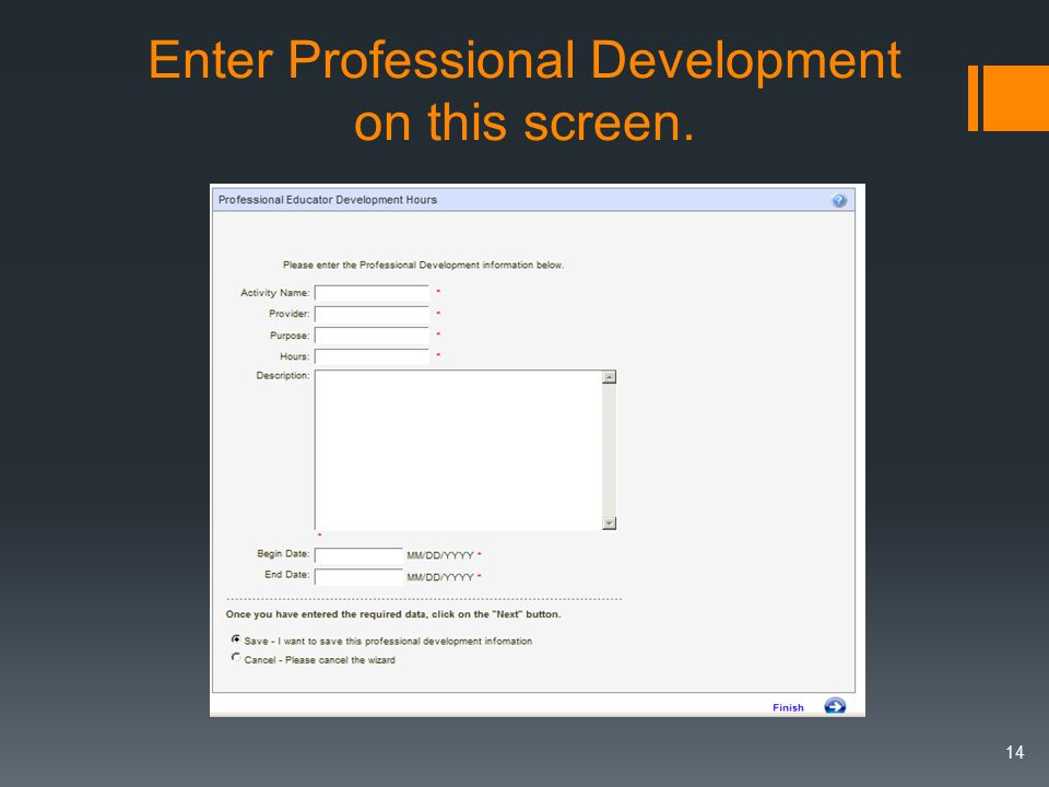 Enter Professional Development on this screen. 14