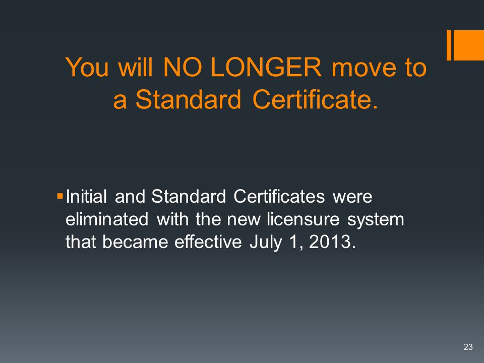 You will NO LONGER move to a Standard Certificate.