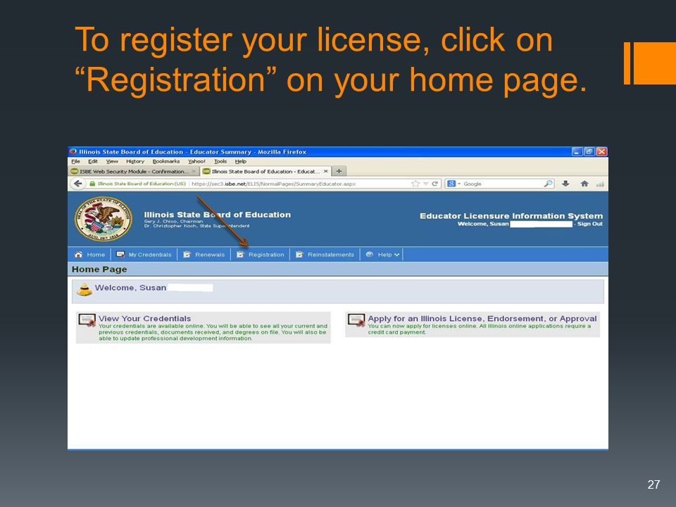 To register your license, click on Registration on your home page. 27