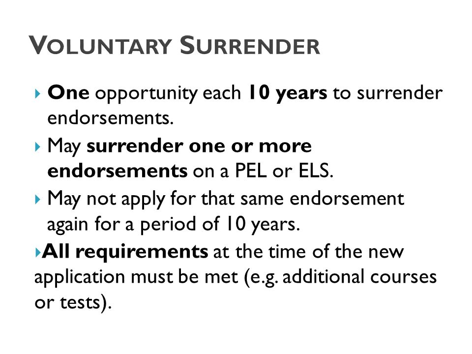  One opportunity each 10 years to surrender endorsements.