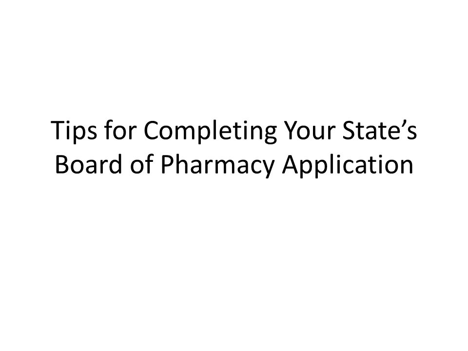 Tips for Completing Your State's Board of Pharmacy Application
