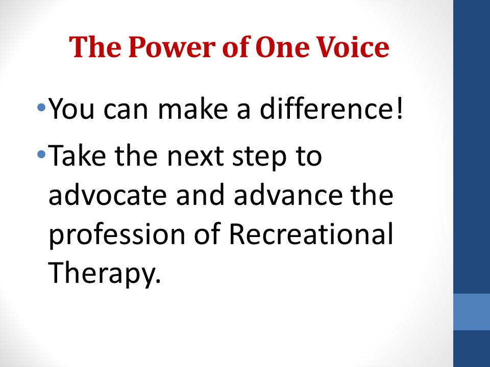 The Power of One Voice You can make a difference.