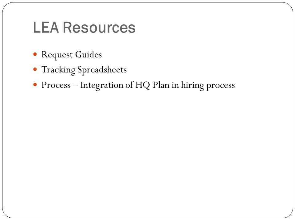LEA Resources Request Guides Tracking Spreadsheets Process – Integration of HQ Plan in hiring process