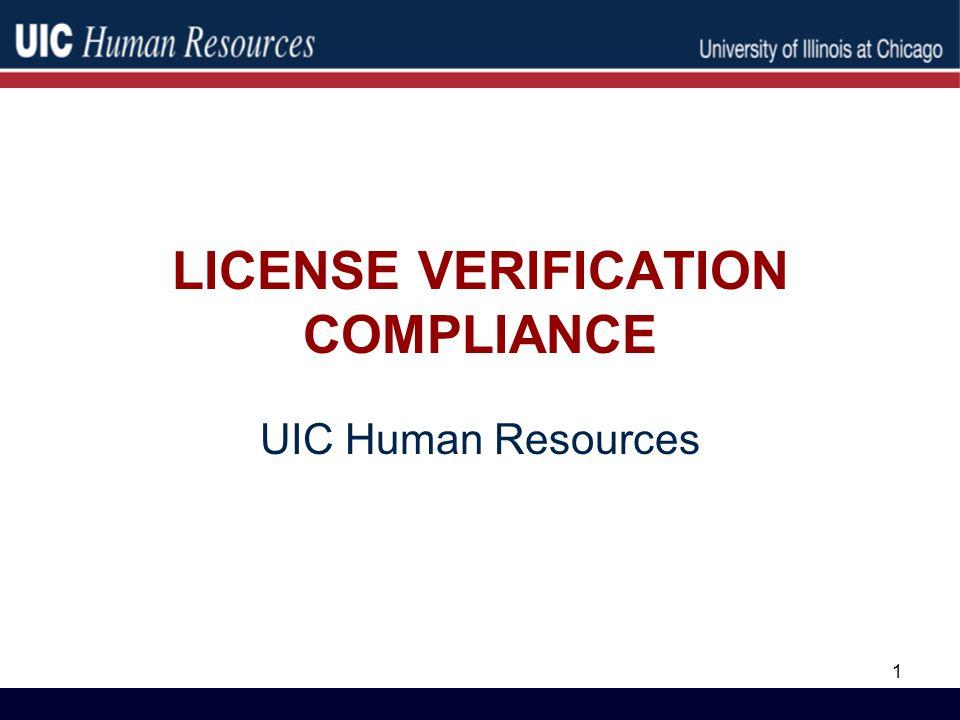 LICENSE VERIFICATION COMPLIANCE UIC Human Resources 1