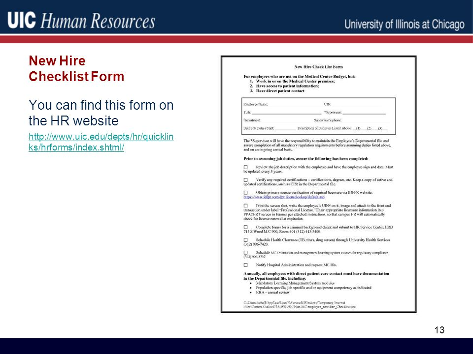 New Hire Checklist Form You can find this form on the HR website http://www.uic.edu/depts/hr/quicklin ks/hrforms/index.shtml/ 13