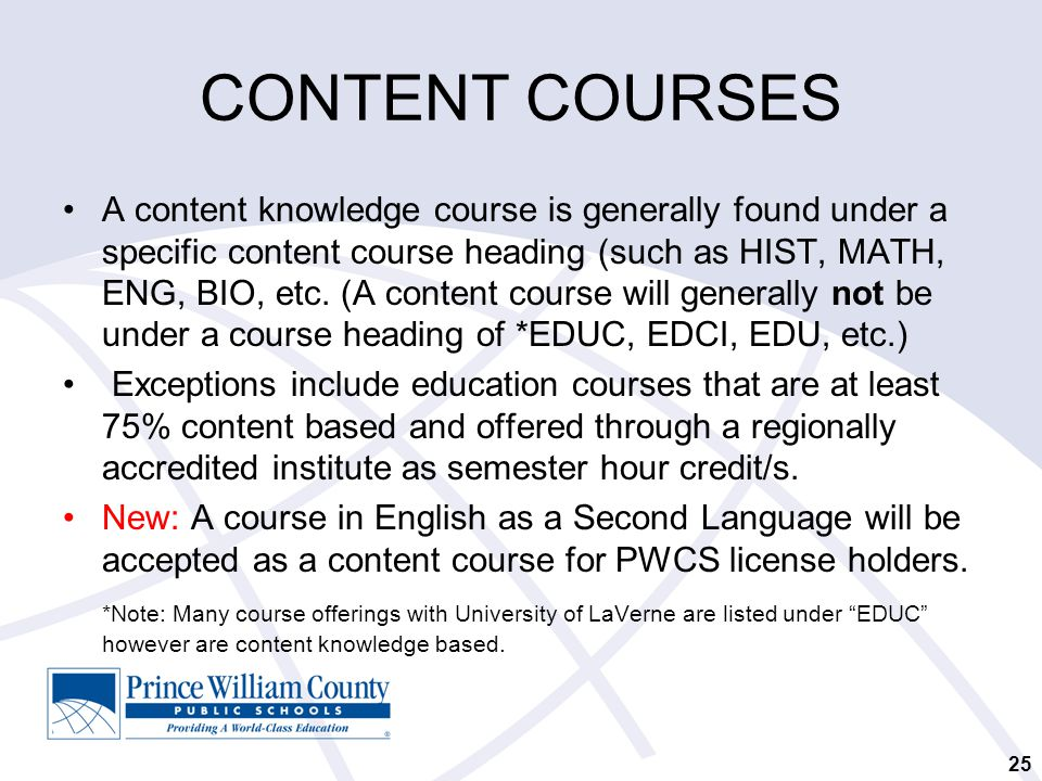 CONTENT COURSES A content knowledge course is generally found under a specific content course heading (such as HIST, MATH, ENG, BIO, etc.