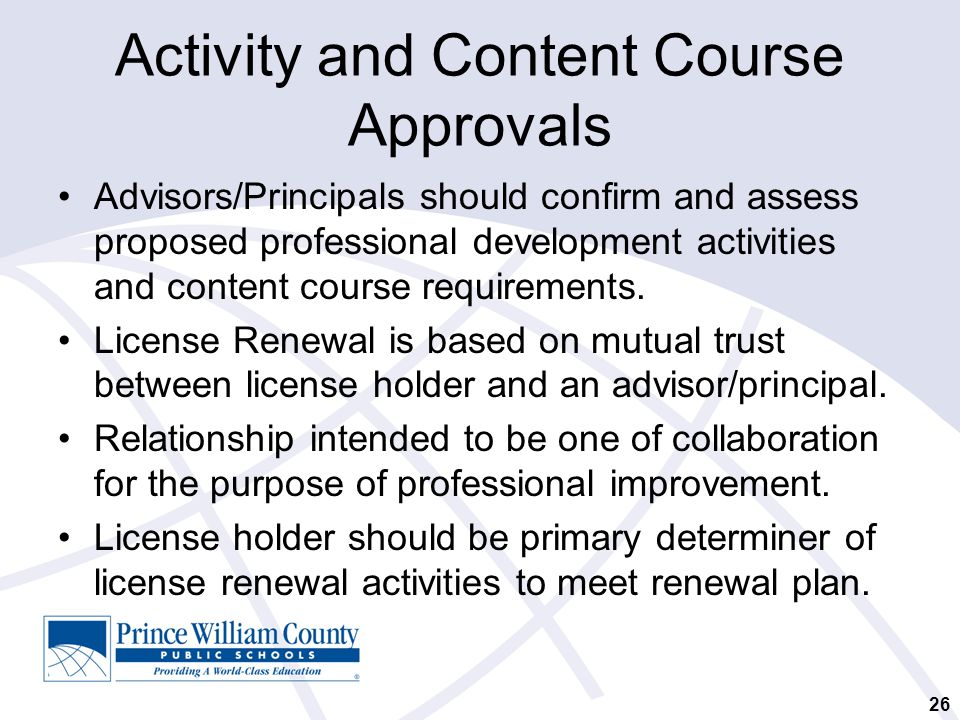 Activity and Content Course Approvals Advisors/Principals should confirm and assess proposed professional development activities and content course requirements.
