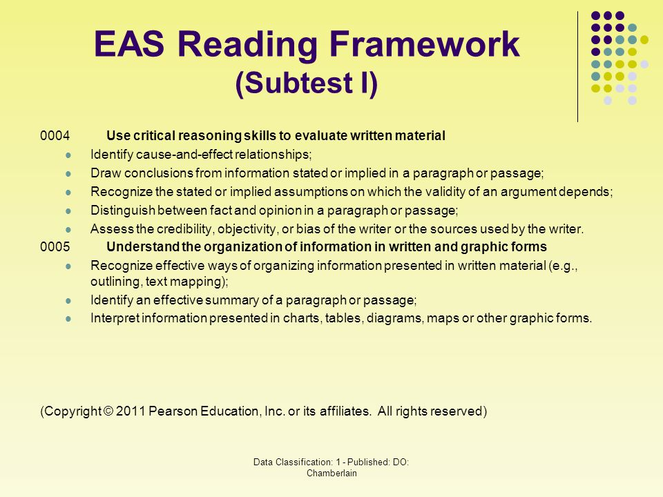 EAS Reading Framework (Subtest I) 0004Use critical reasoning skills to evaluate written material Identify cause-and-effect relationships; Draw conclus
